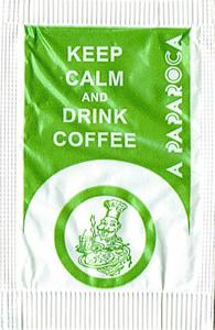 A Paparoca - Keep Calm and Drink Coffee - 2017